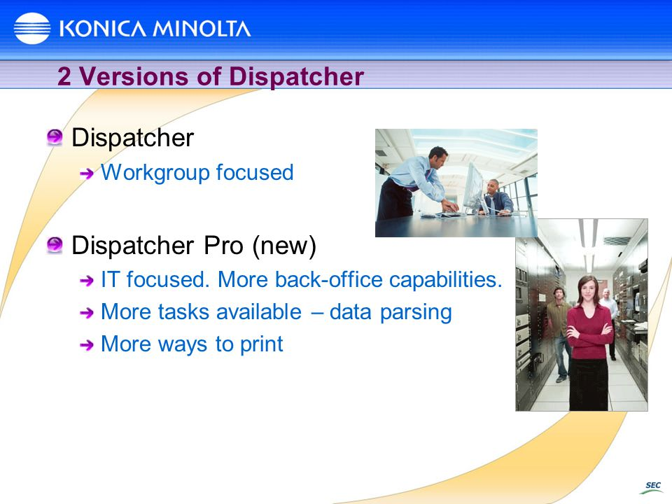 2 Versions of Dispatcher
