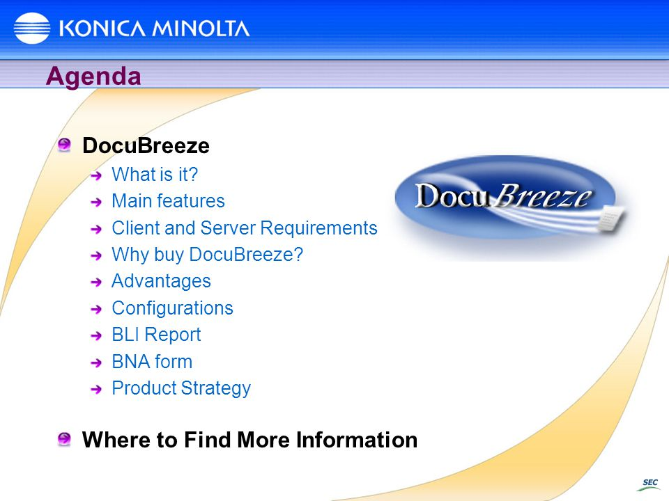 Agenda DocuBreeze Where to Find More Information What is it