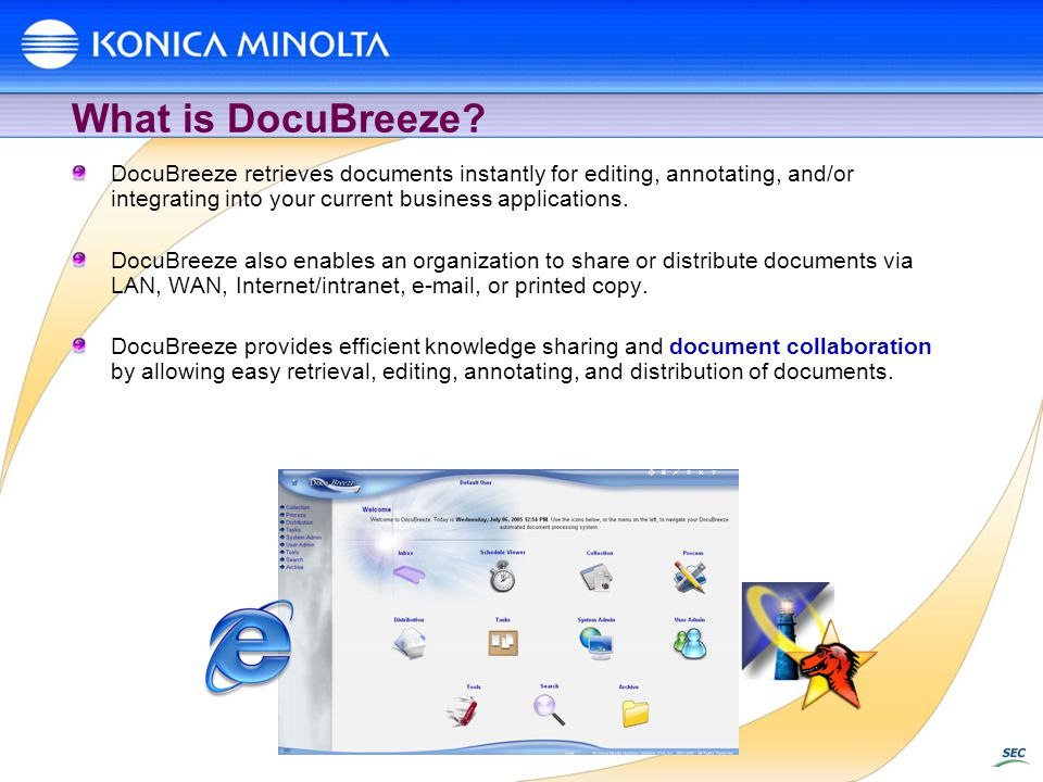 What is DocuBreeze DocuBreeze retrieves documents instantly for editing, annotating, and/or integrating into your current business applications.