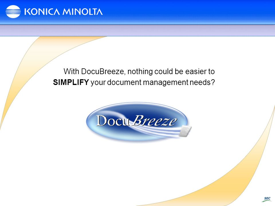 With DocuBreeze, nothing could be easier to