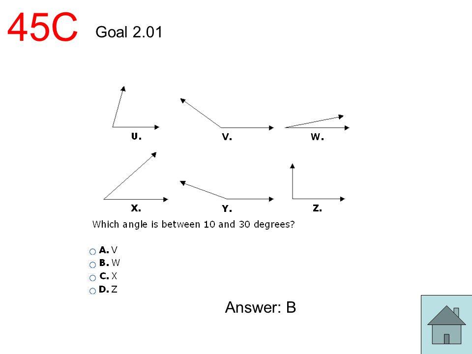 45C Goal 2.01 Answer: B