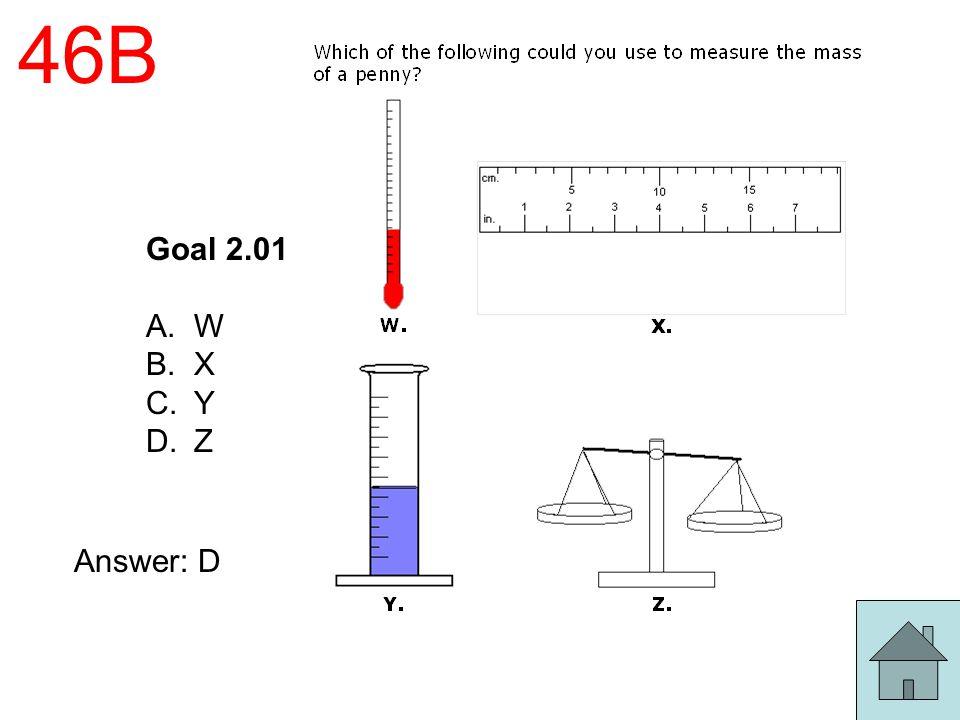 46B Goal 2.01 W X Y Z Answer: D