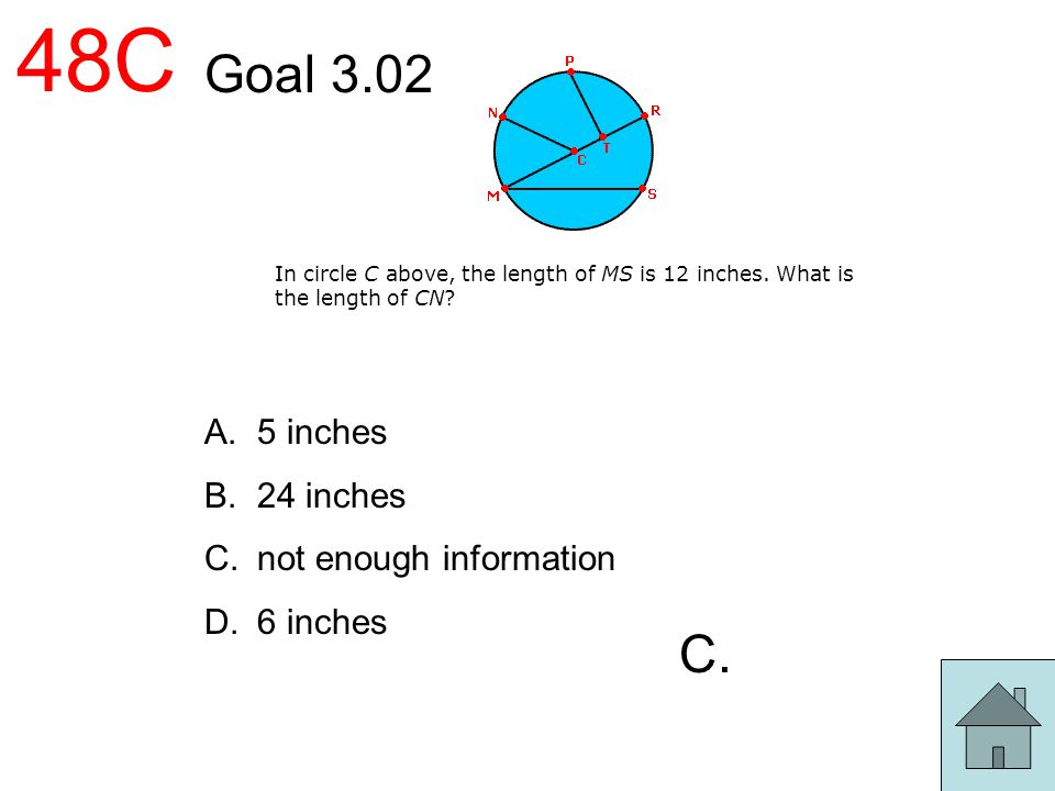 48C Goal 3.02 C. 5 inches 24 inches not enough information 6 inches