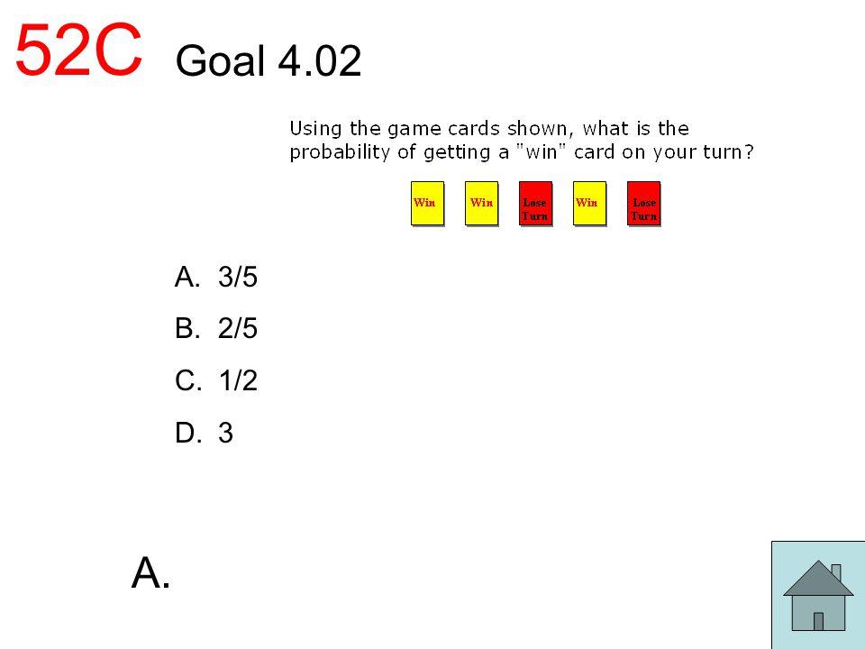 52C Goal 4.02 3/5 2/5 1/2 3 A.