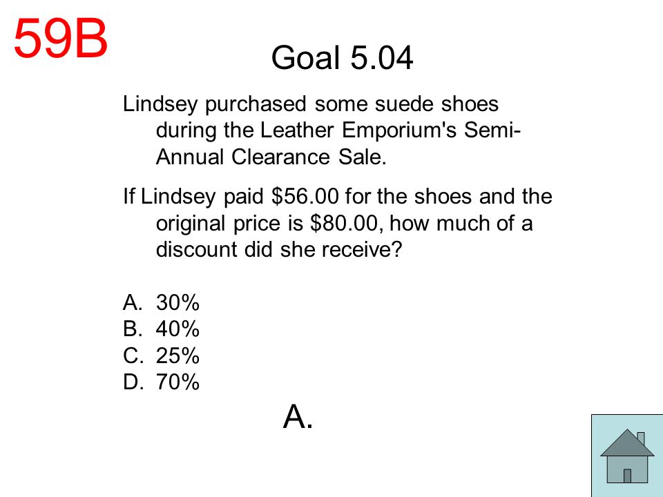 59B Goal 5.04. Lindsey purchased some suede shoes during the Leather Emporium s Semi-Annual Clearance Sale.
