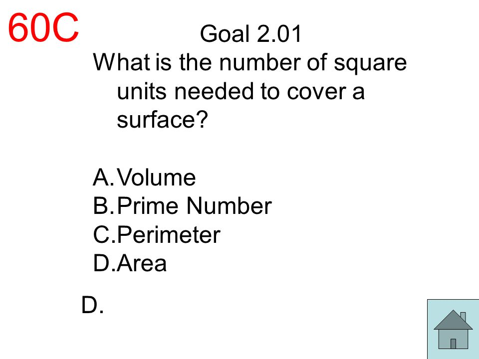 60C Goal 2.01. What is the number of square units needed to cover a surface Volume. Prime Number.