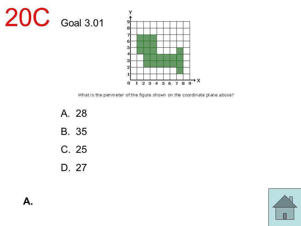 20C Goal 3.01 28 35 25 27 A.