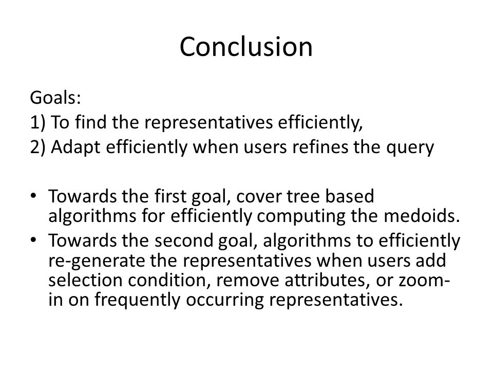 Conclusion Goals: 1) To find the representatives efficiently,