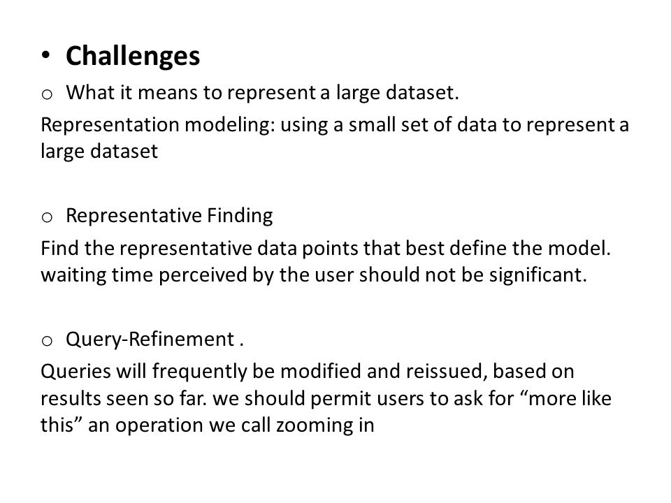 Challenges What it means to represent a large dataset.