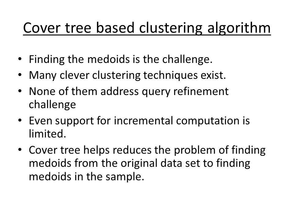 Cover tree based clustering algorithm