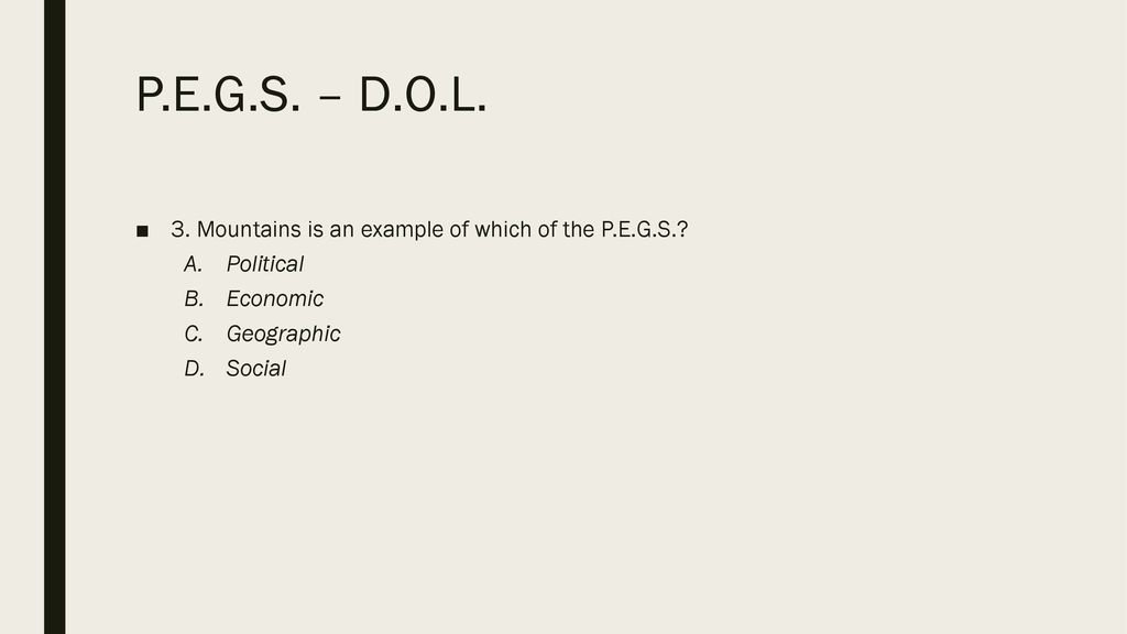 P.E.G.S. – D.O.L. 3. Mountains is an example of which of the P.E.G.S.