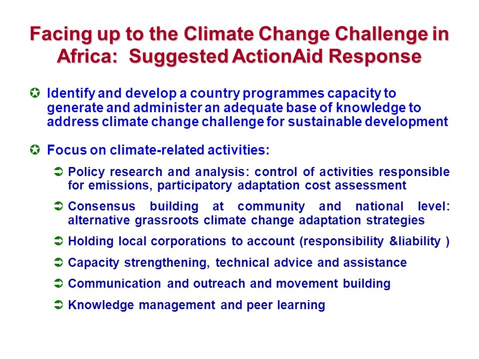 Facing up to the Climate Change Challenge in Africa: Suggested ActionAid Response