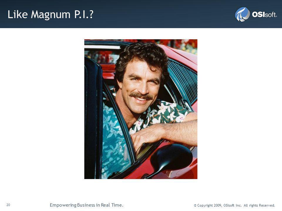 Like Magnum P.I.