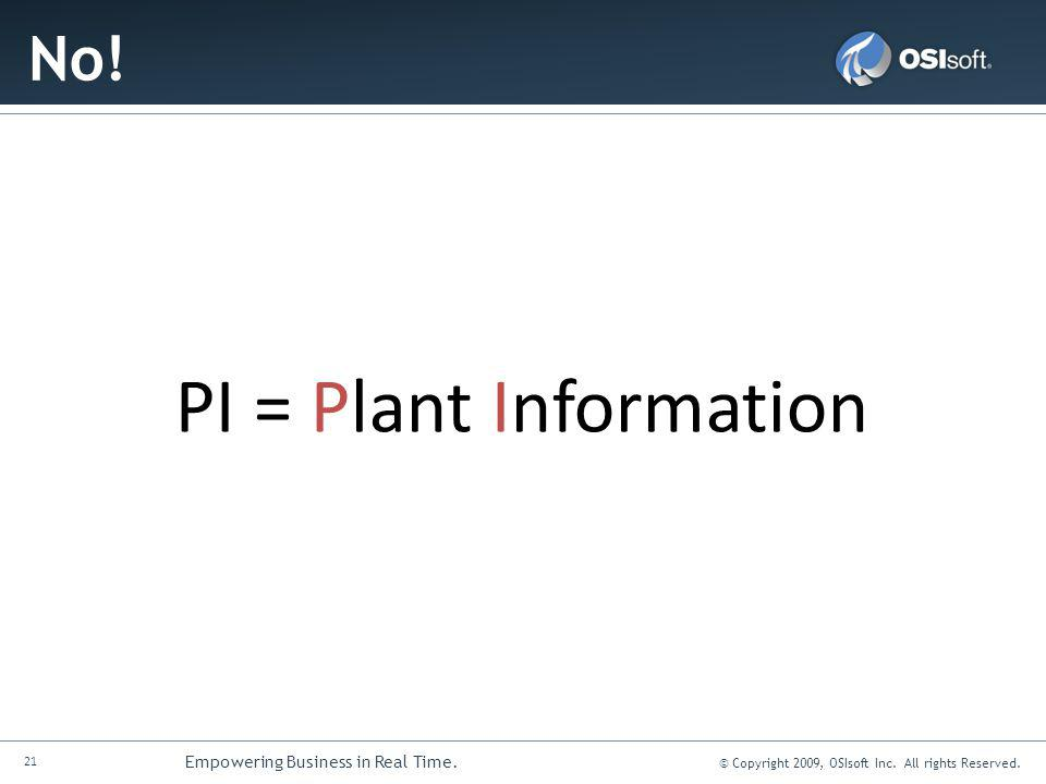 No! PI = Plant Information