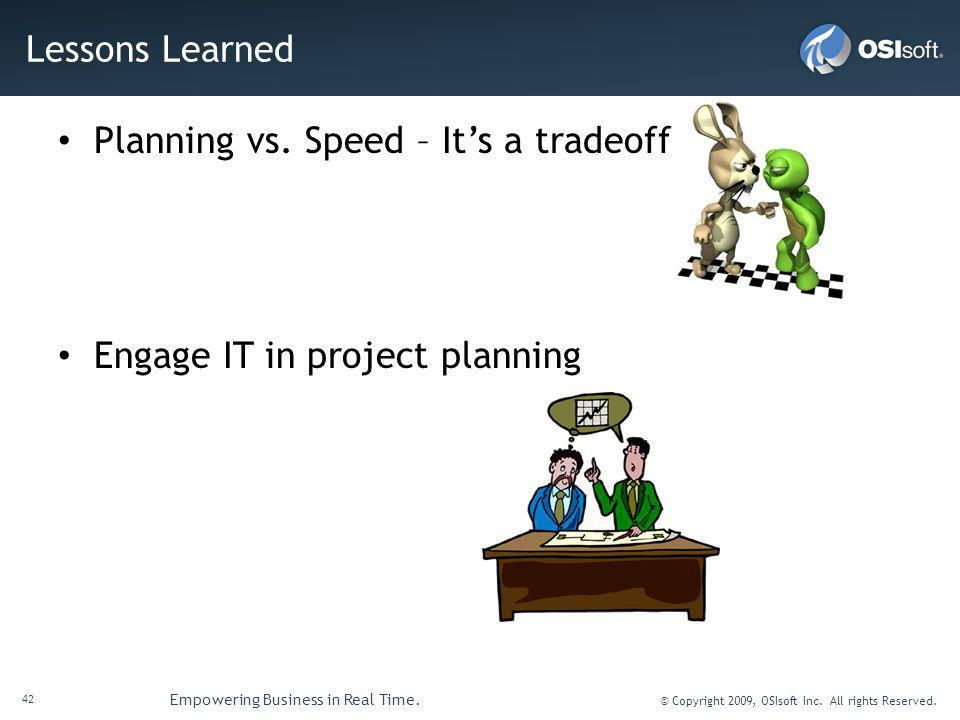 Planning vs. Speed – It's a tradeoff