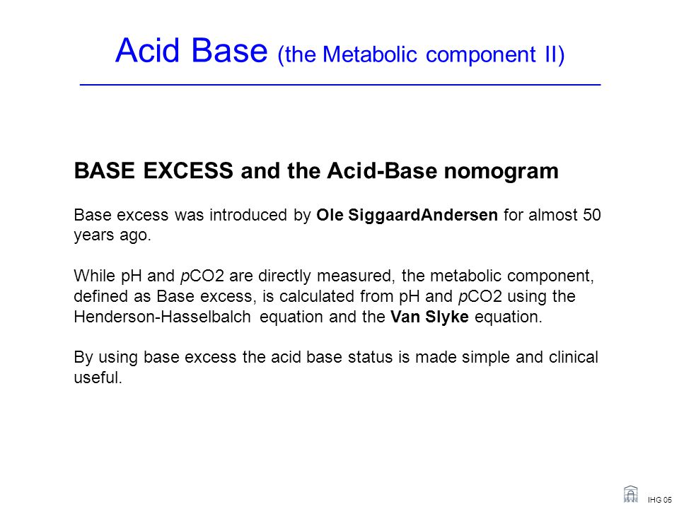 Acid Base (the Metabolic component II) _______________________________________________________________________