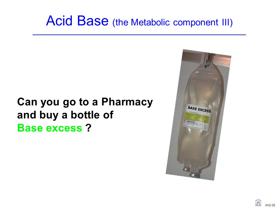 Acid Base (the Metabolic component III) _______________________________________________________________________