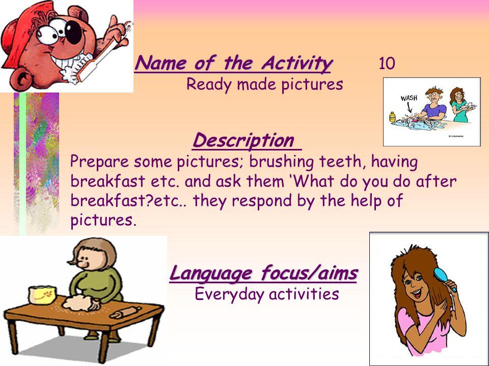 Name of the Activity 10 Description Language focus/aims