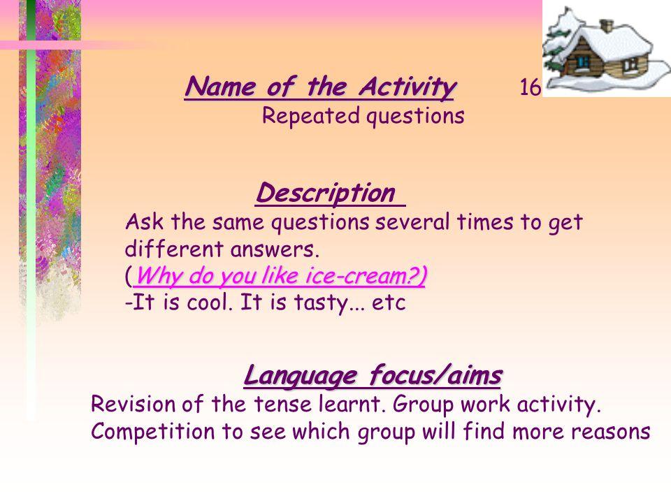 Name of the Activity 16 Description Language focus/aims