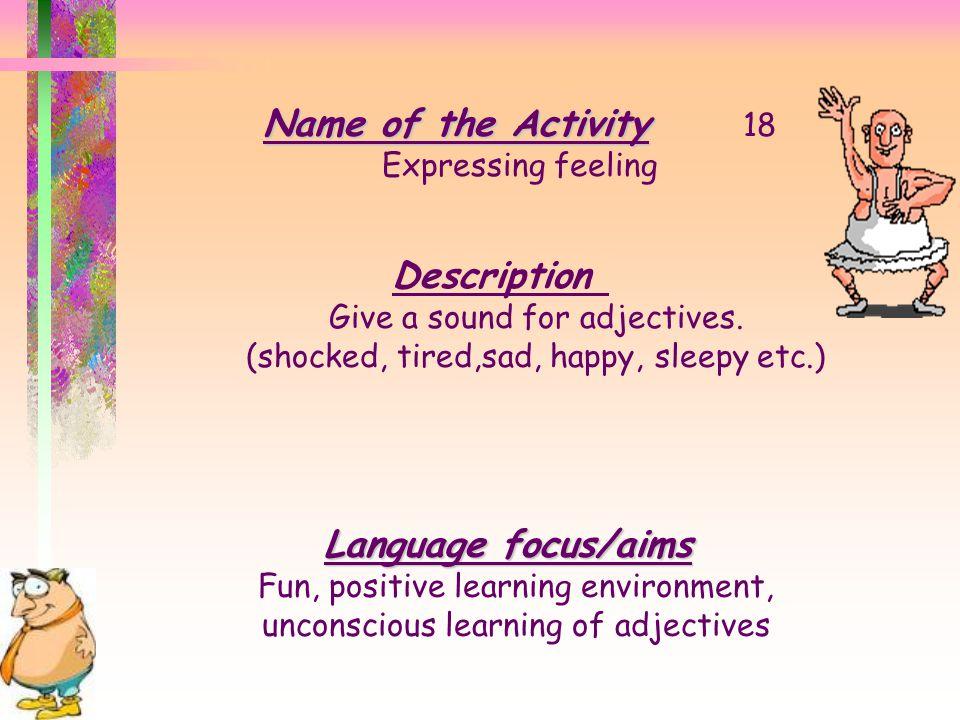 Name of the Activity 18 Description Language focus/aims