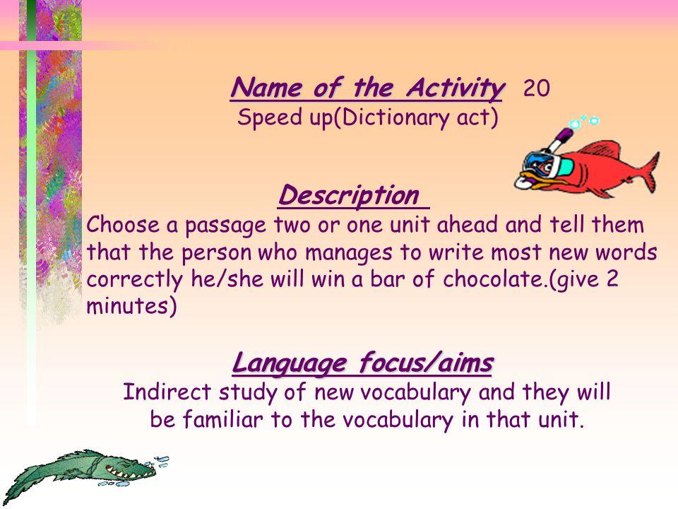 Name of the Activity 20 Description Language focus/aims
