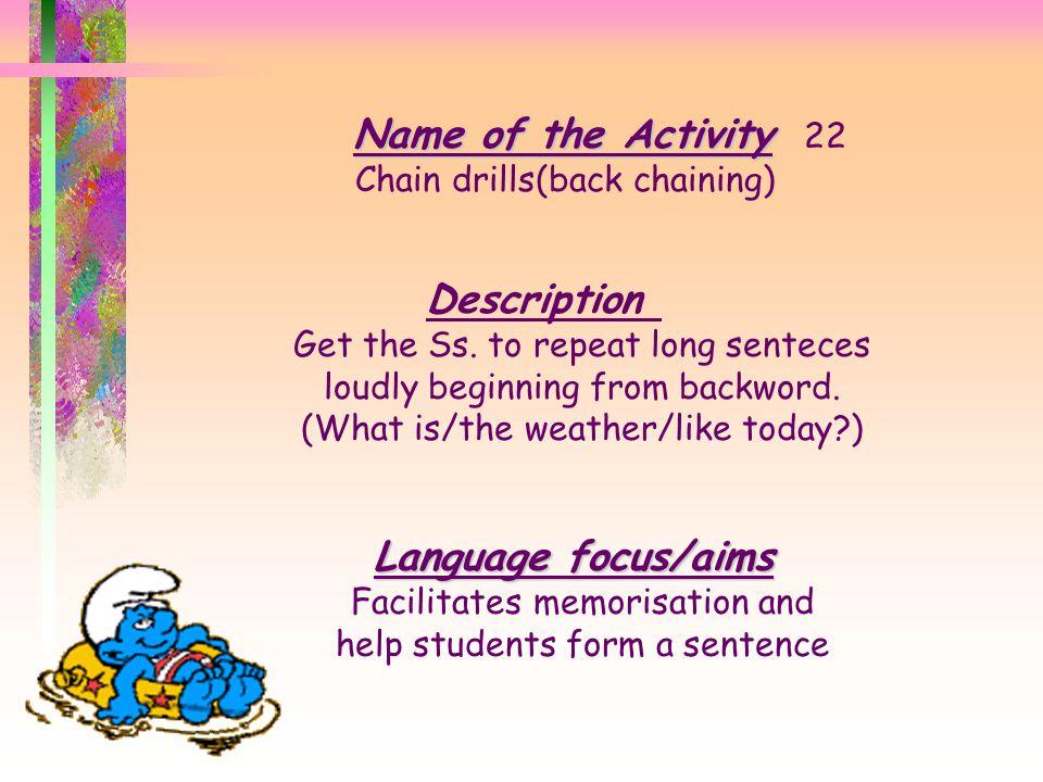 Name of the Activity 22 Description Language focus/aims
