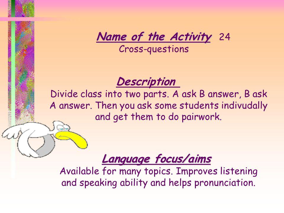 Name of the Activity 24 Description Language focus/aims