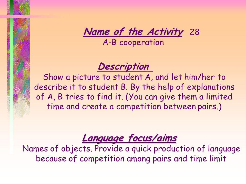 Name of the Activity 28 Description Language focus/aims
