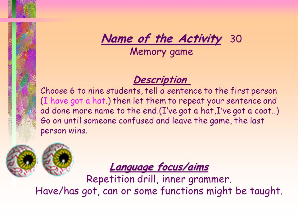 Name of the Activity 30 Memory game Description Language focus/aims