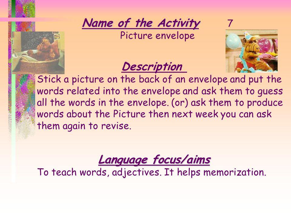 Name of the Activity 7 Description Language focus/aims