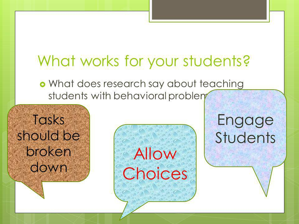 What works for your students