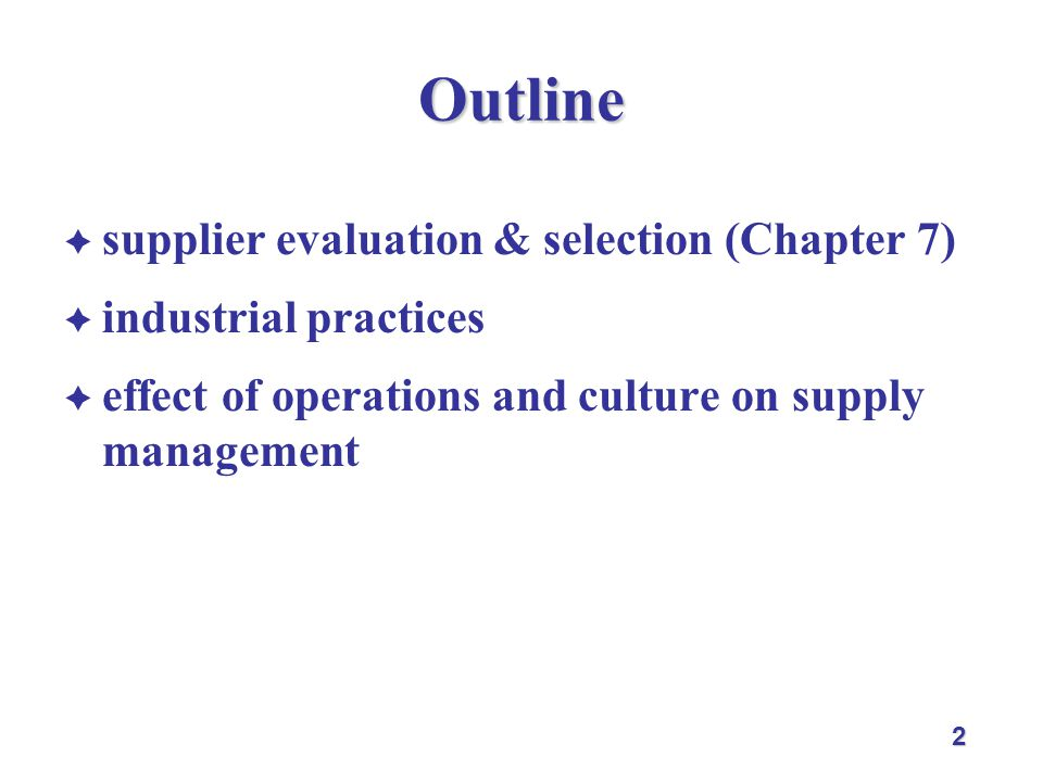 Outline supplier evaluation & selection (Chapter 7)