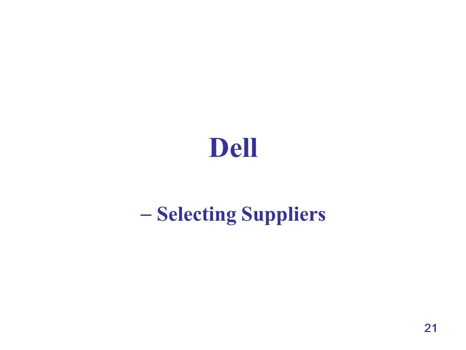 Dell  Selecting Suppliers 21