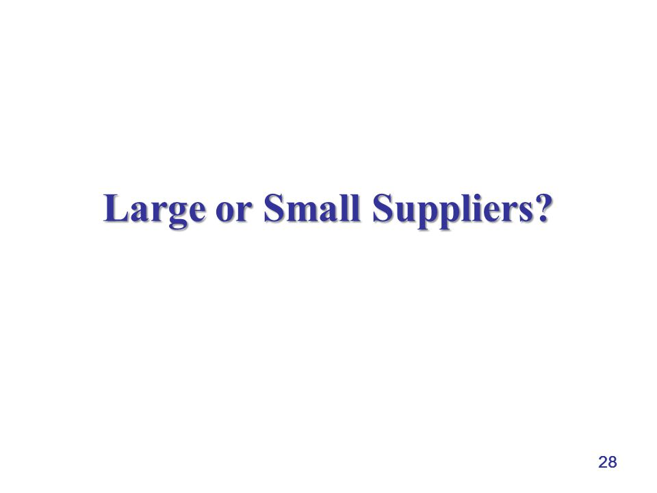 Large or Small Suppliers