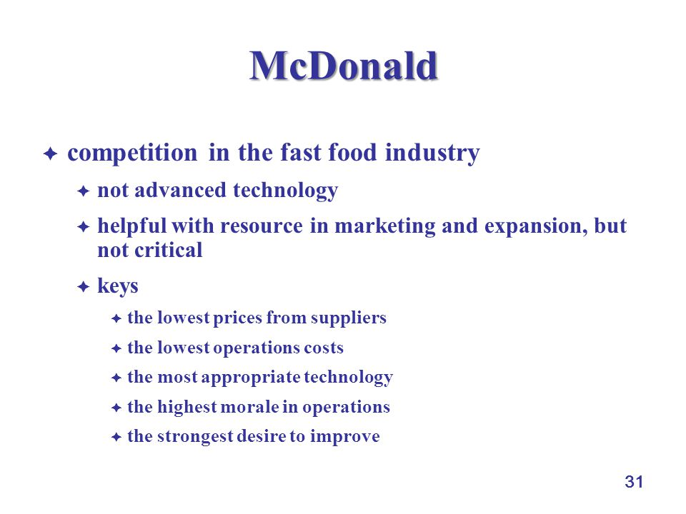 McDonald competition in the fast food industry not advanced technology