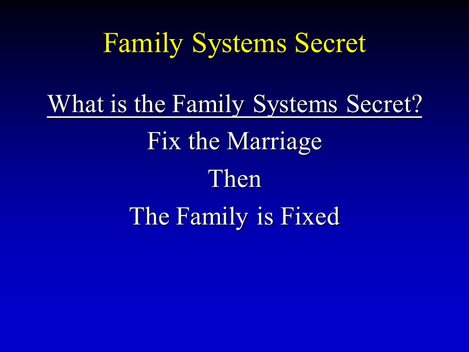 What is the Family Systems Secret