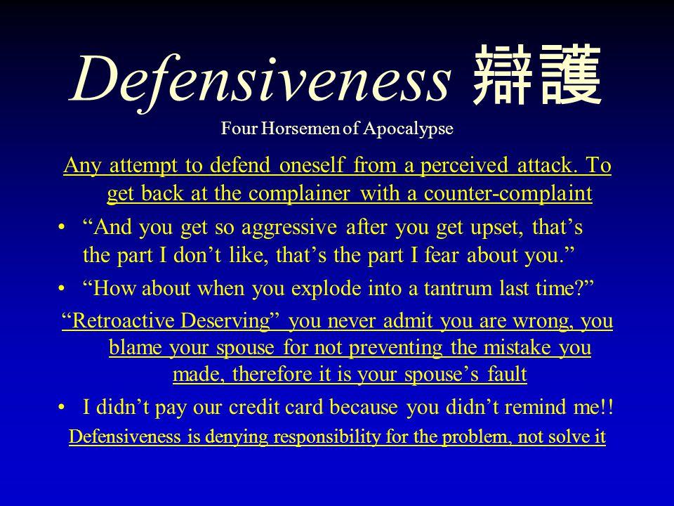 Defensiveness 辯護 Four Horsemen of Apocalypse