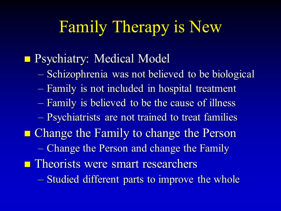 Family Therapy is New Psychiatry: Medical Model