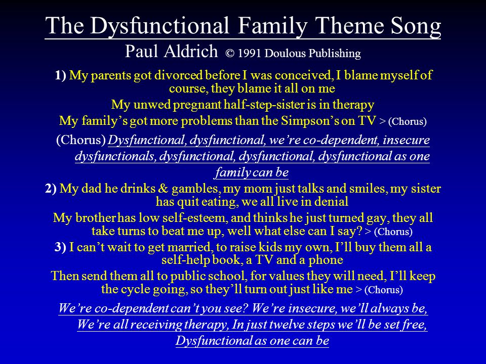 The Dysfunctional Family Theme Song Paul Aldrich © 1991 Doulous Publishing