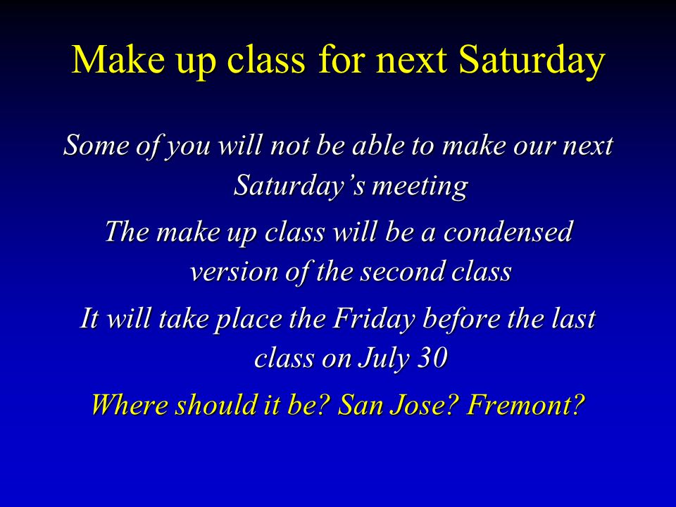 Make up class for next Saturday