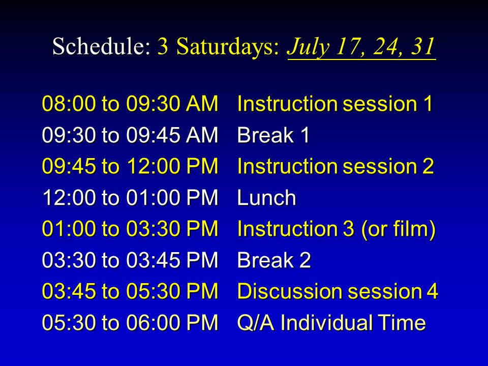 Schedule: 3 Saturdays: July 17, 24, 31