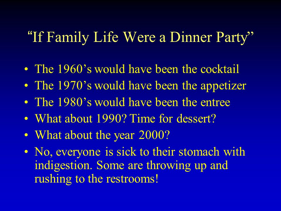 If Family Life Were a Dinner Party