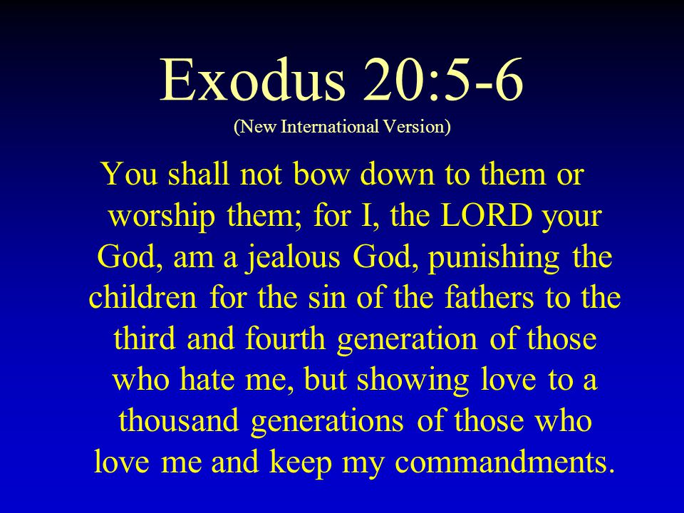 Exodus 20:5-6 (New International Version)