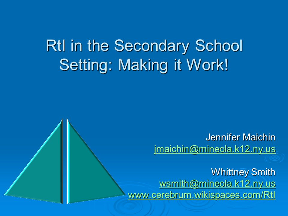RtI in the Secondary School Setting: Making it Work!