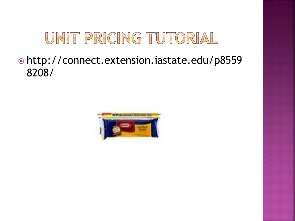 Unit pricing tutorial http://connect.extension.iastate.edu/p8559 8208/