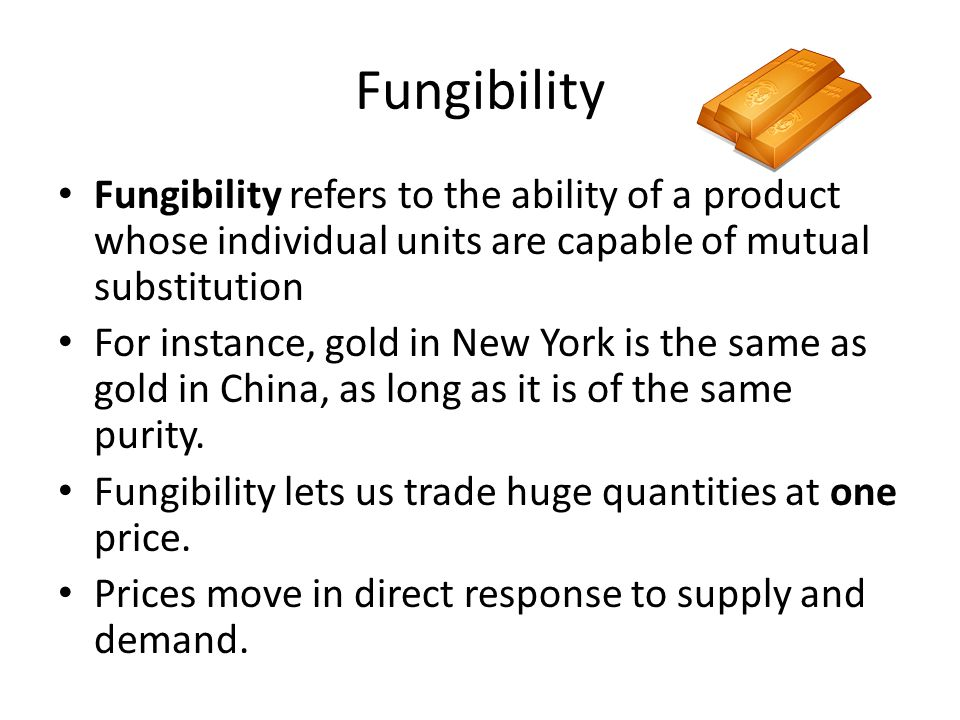 Fungibility Fungibility refers to the ability of a product whose individual units are capable of mutual substitution.
