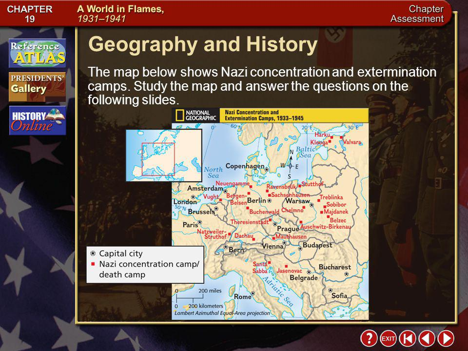 Geography and History The map below shows Nazi concentration and extermination camps. Study the map and answer the questions on the following slides.