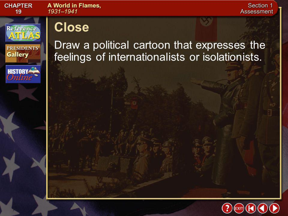 Close Draw a political cartoon that expresses the feelings of internationalists or isolationists.