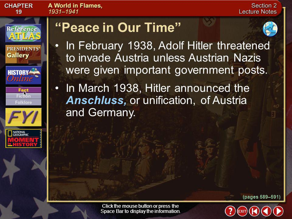 Peace in Our Time In February 1938, Adolf Hitler threatened to invade Austria unless Austrian Nazis were given important government posts.