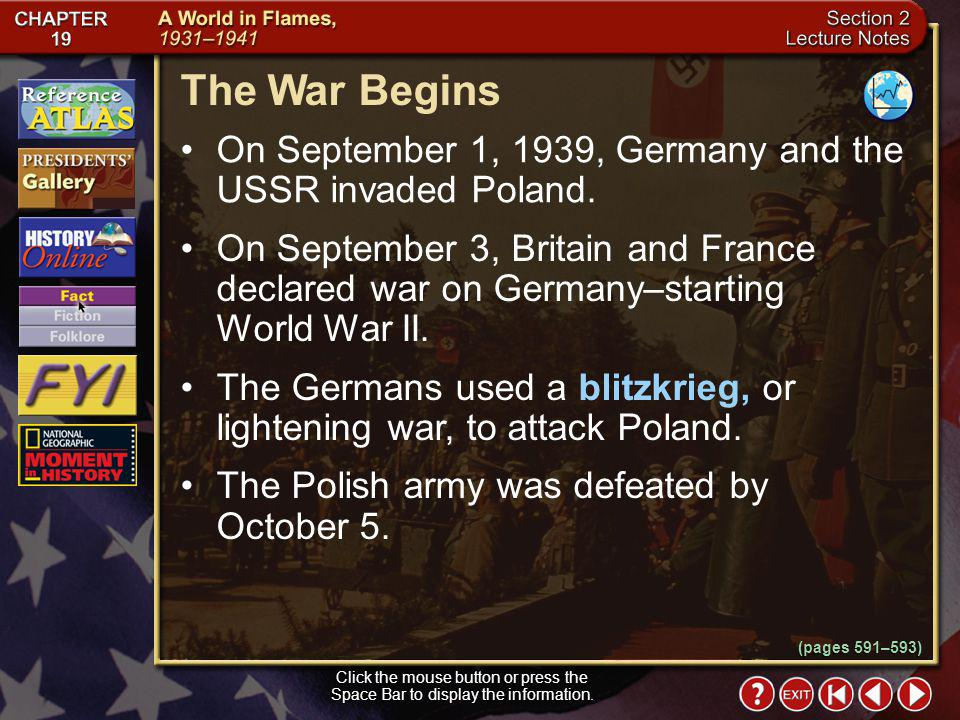 The War Begins On September 1, 1939, Germany and the USSR invaded Poland.